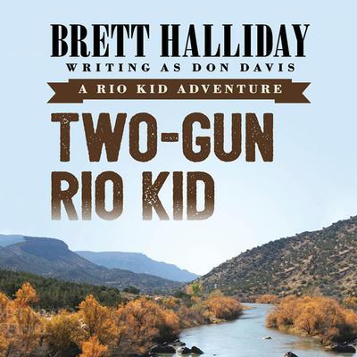 Two-Gun Rio Kid Audiobook, by Brett Halliday