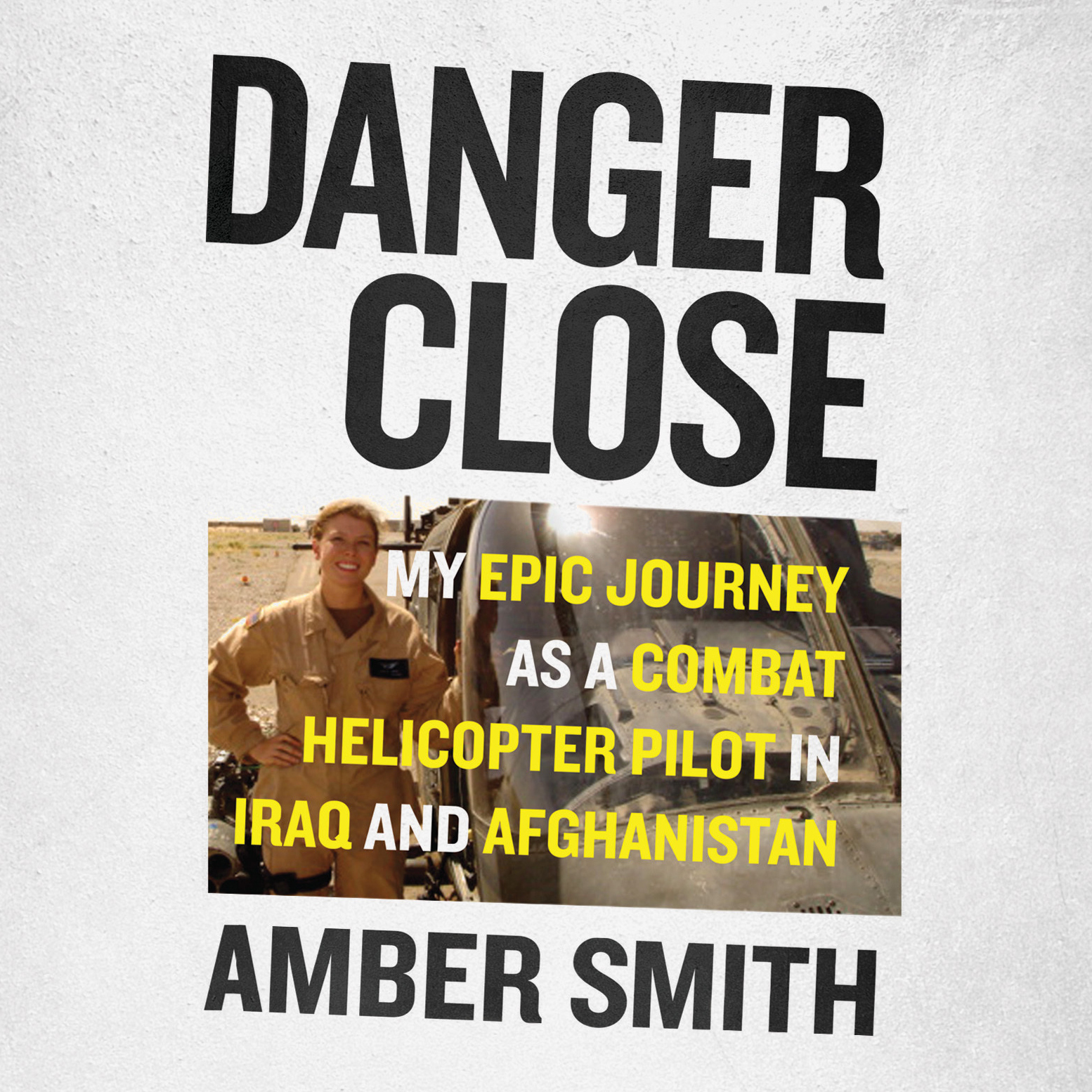 Printable Danger Close: My Epic Journey As a Combat Helicopter Pilot in Iraq and Afghanistan Audiobook Cover Art