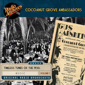 Cocoanut Grove Ambassadors, Volume 1 Audiobook, by the Transcription Company of America