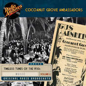 Cocoanut Grove Ambassadors, Volume 2 Audiobook, by the Transcription Company of America