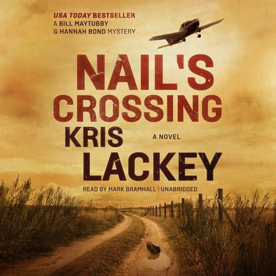 Nail's Crossing: A Novel Audiobook, by Kris Lackey