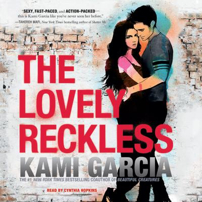 The Lovely Reckless Audiobook, by Kami Garcia