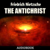 The Antichrist Audiobook, by Friedrich Nietzsche