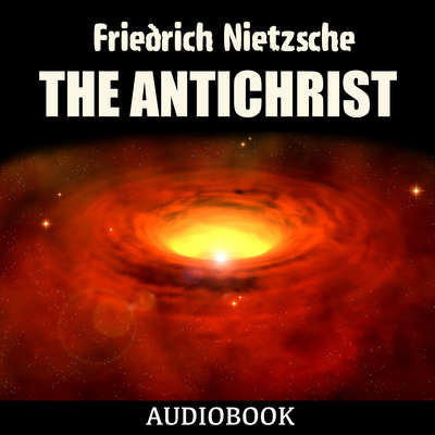 The Antichrist Audiobook, by Friedrich Nietzsche