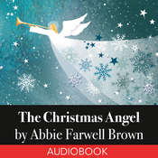 The Christmas Angel Audiobook, by Abbie Farwell Brown