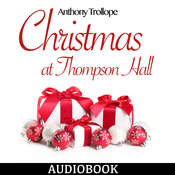 Christmas at Thompson Hall Audiobook, by Anthony Trollope