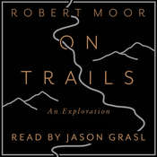 On Trails:  An Exploration Audiobook, by Robert Moor