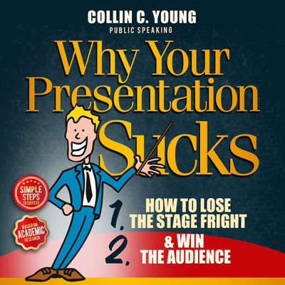 Why Your Presentation Sucks Audiobook, by Collin C. Young