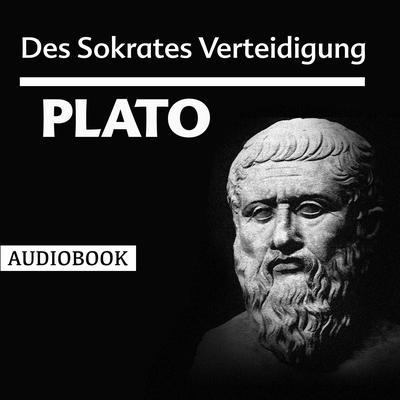 Des Sokrates Verteidigung Audiobook, by Plato