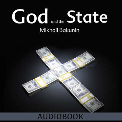 God and the State Audiobook, by Mikhail Bakunin