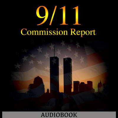 The 9/11 Commission Report Audiobook, by The 9/11 Commission