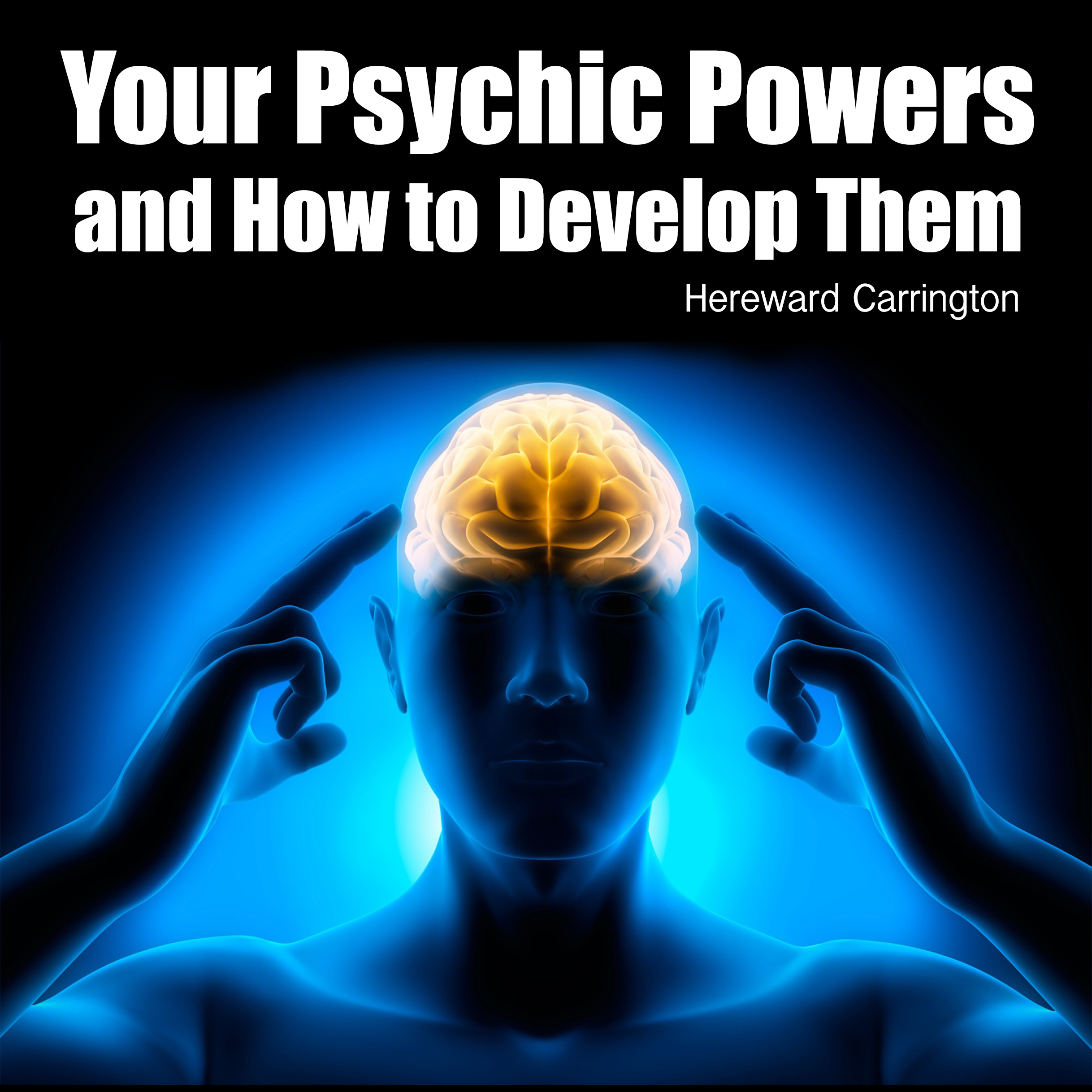 Printable Your Psychic Powers and How to Develop Them Audiobook Cover Art