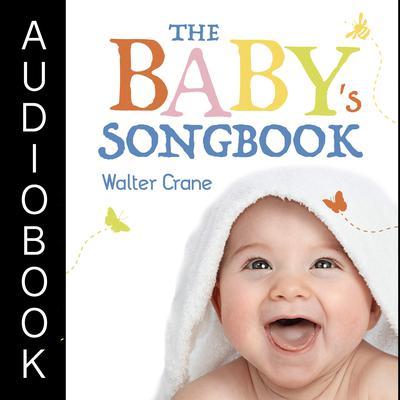 The Babys Songbook Audiobook, by Walter Crane