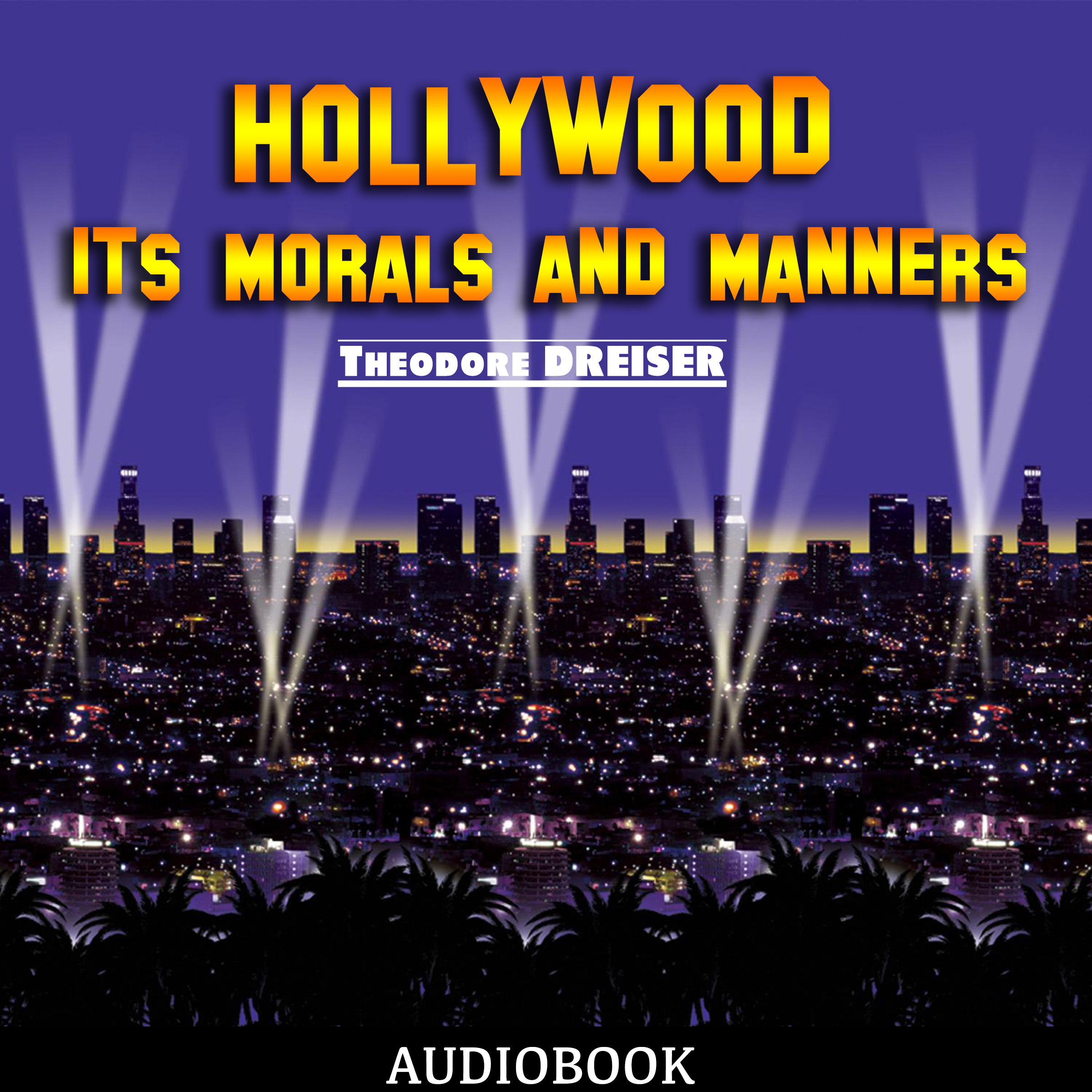 Printable Hollywood: Its Morals and Manners Audiobook Cover Art