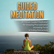 Guided Meditation: 30 Minute Guided Meditation for Positive Thinking, Mindfulness, & Self Healing  Audiobook, by Cynthia Mendoza