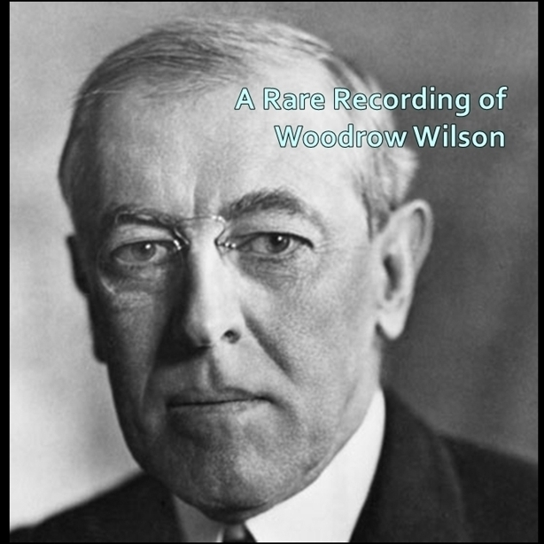 Printable A Rare Recording of Woodrow Wilson Audiobook Cover Art