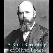 A Rare Recording of Oliver Lodge, by Oliver Lodge