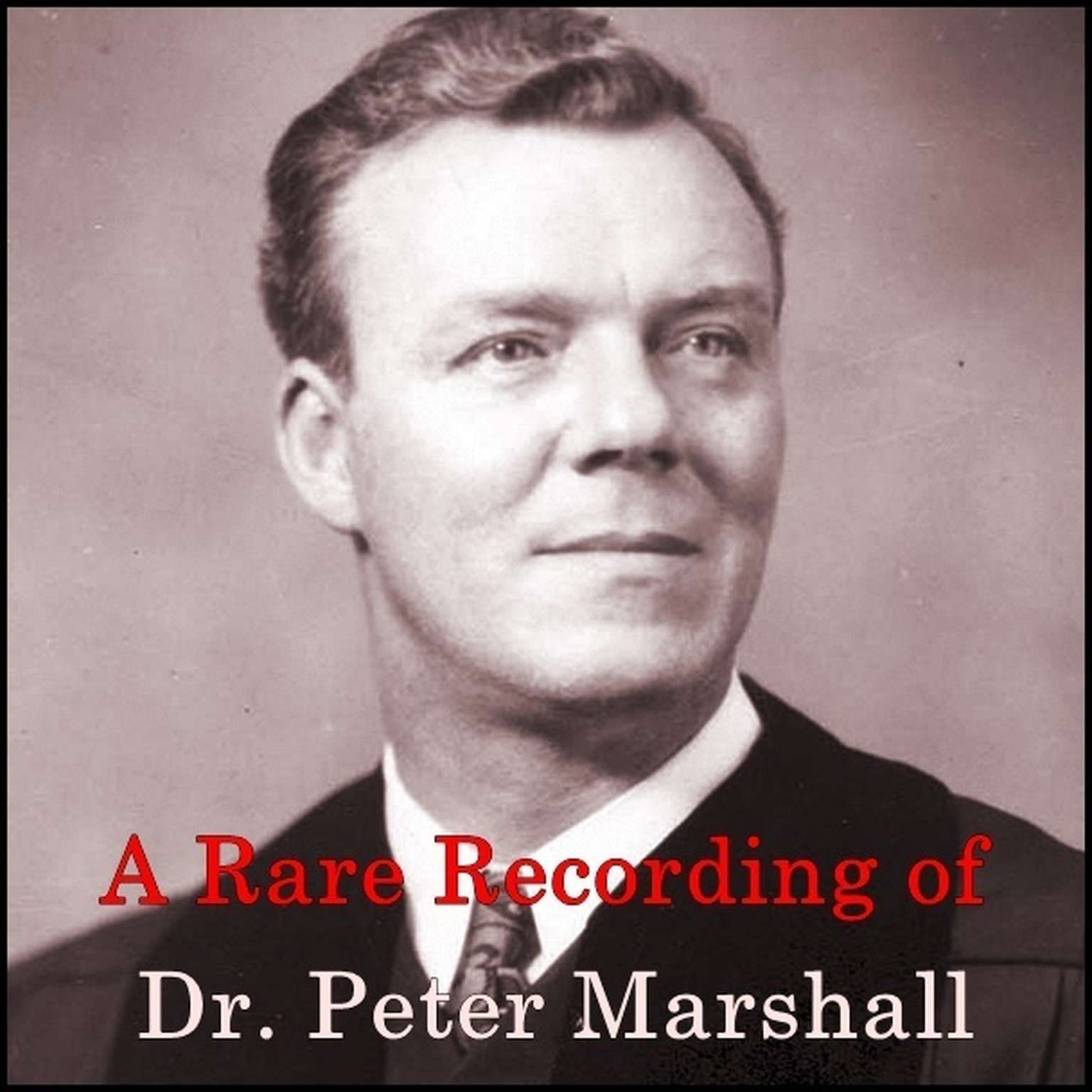 Printable A Rare Recording of Dr. Peter Marshall Audiobook Cover Art