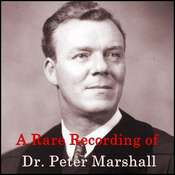 A Rare Recording of Dr. Peter Marshall, by Peter Marshall