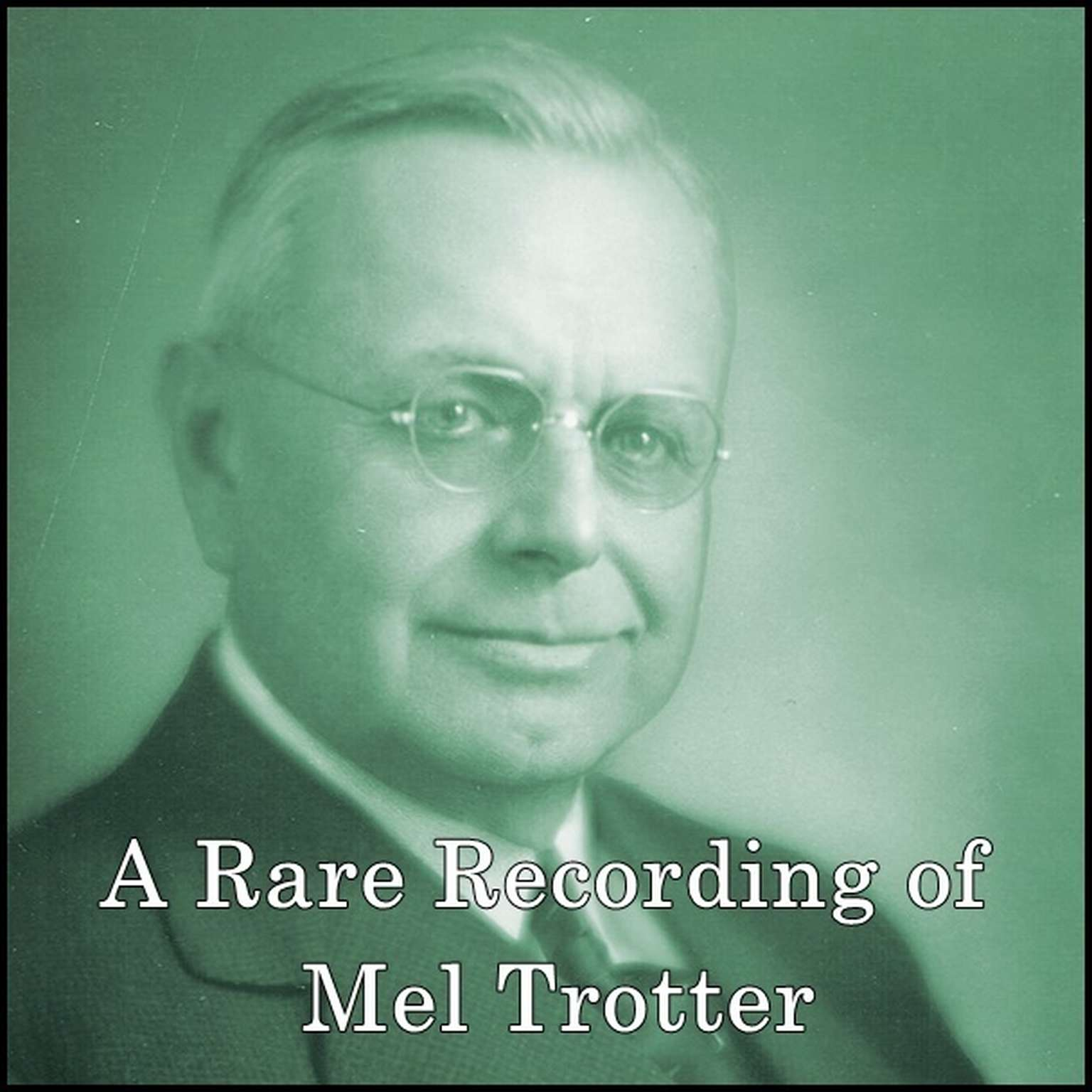 Printable A Rare Recording of Mel Trotter Audiobook Cover Art