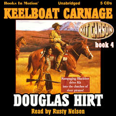 Keelboat Carnage Audiobook, by Douglas Hirt