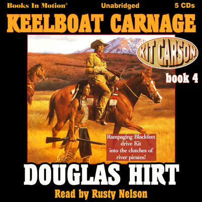 Keelboat Carnage Audiobook, by Douglas Hirt