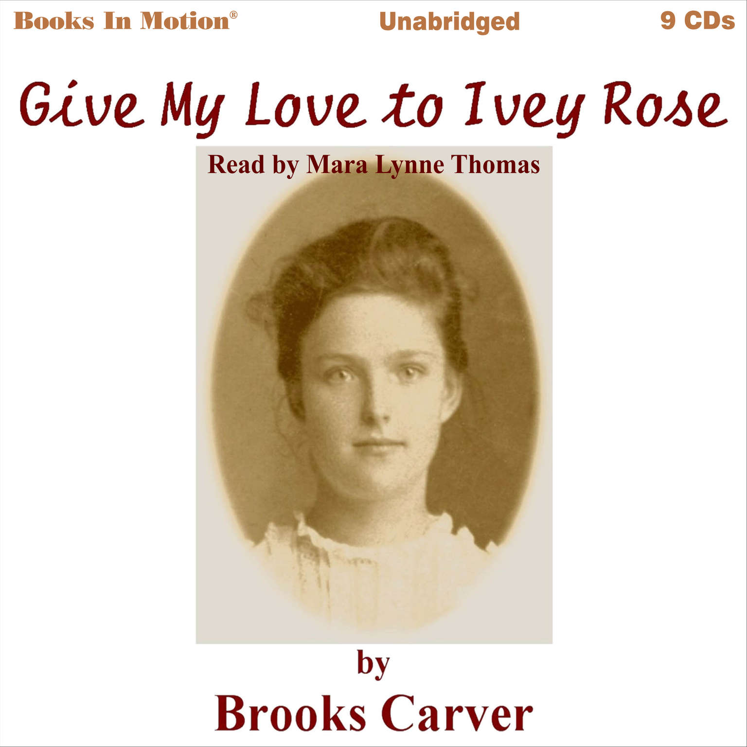 Give My Love To Ivey Rose Audiobook, by Brooks Carver