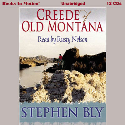Creede of Old Montana Audiobook, by Stephen Bly