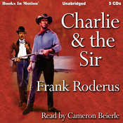 Charlie and the Sir Audiobook, by Frank Roderus