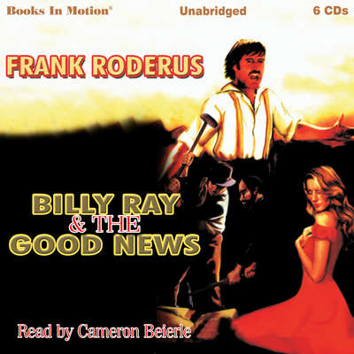 Billy Ray and the Good News Audiobook, by Frank Roderus