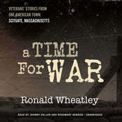 A Time for War: Veterans' Stories from One American Town: Scituate, Massachusetts, by Ronald B. Wheatley
