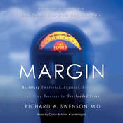Margin: Restoring Emotional, Physical, Financial, and Time Reserves to Overloaded Lives, by Richard A. Swenson
