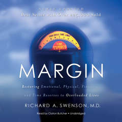 Margin: Restoring Emotional, Physical, Financial, and Time Reserves to Overloaded Lives Audiobook, by Richard A. Swenson