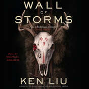 The Wall of Storms Audiobook, by Ken Liu