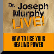 How to Use Your Healing Power: The Meaning of the Healings of Jesus Audiobook, by Joseph Murphy