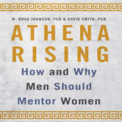 Athena Rising: How and Why Men Should Mentor Women Audiobook, by David Smith, W. Brad Johnson