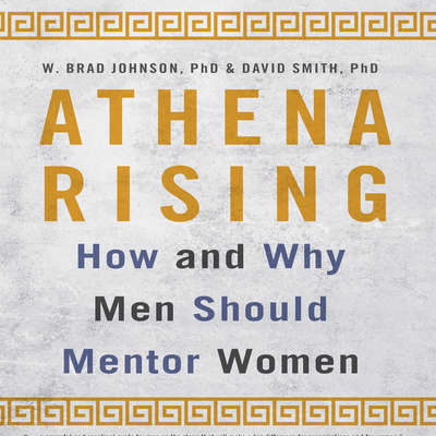 Athena Rising: How and Why Men Should Mentor Women Audiobook, by David Smith
