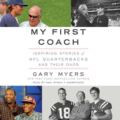 My First Coach: Inspiring Stories of NFL Quarterbacks and Their Dads Audiobook, by Gary Myers