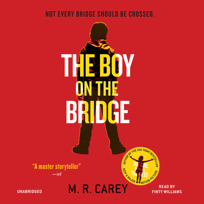 The Boy on the Bridge Audiobook, by M. R. Carey