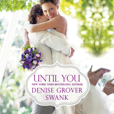 Until You Audiobook, by Denise Grover Swank