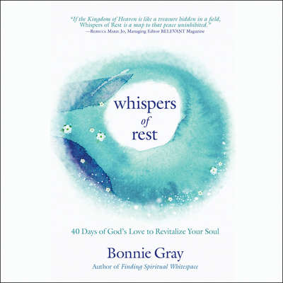 Whispers of Rest: 40 Days of Gods Love to Revitalize Your Soul Audiobook, by Bonnie Gray