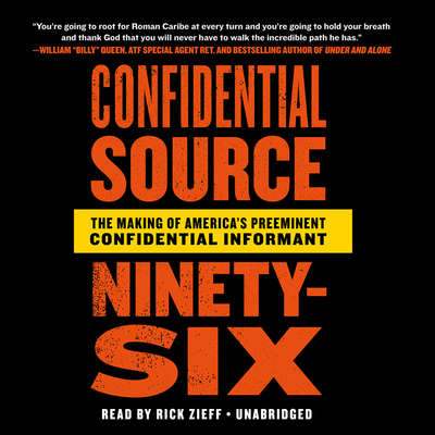 Confidential Source Ninety-Six: The Making of Americas Preeminent Confidential Informant Audiobook, by C.S. 96