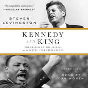 Kennedy and King: The President, the Pastor, and the Battle over Civil Rights Audiobook, by Steven Levingston