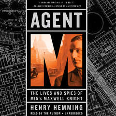 Agent M: The Lives and Spies of MI5s Maxwell Knight Audiobook, by Henry Hemming