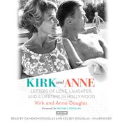 Kirk and Anne: Letters of Love, Laughter, and a Lifetime in Hollywood Audiobook, by Kirk Douglas, Anne Douglas