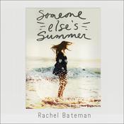 Someone Elses Summer Audiobook, by Rachel Bateman