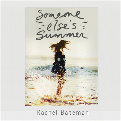 Someone Elses Summer Audiobook, by Rachel Bateman
