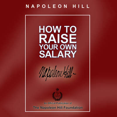 How to Raise Your Own Salary Audiobook, by Napoleon Hill