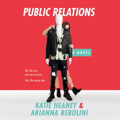 Public Relations Audiobook, by Katie Heaney, Arianna Rebolini