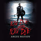 You Die When You Die Audiobook, by Angus Watson
